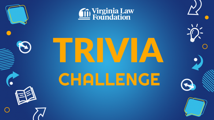 Virginia Law Foundation Trivia Challenge